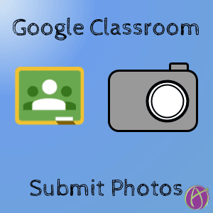 google classroom submit photos alice keeler