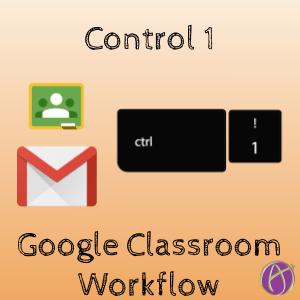 Control 1 Google Classroom workflow