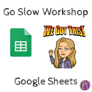 Google Sheets Go Slow Workshop
