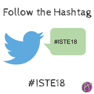 The official hashtag is #ISTE18