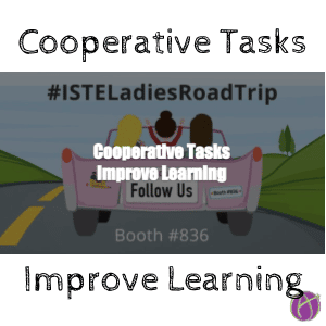 Cooperative Tasks Improve Learning – From #ISTELadiesRoadTrip