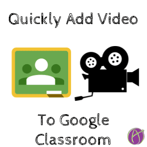 quickly add video to google classroom webcam record