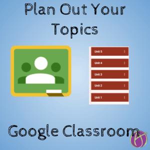 Google Classroom: Step One – Organize Your Topics