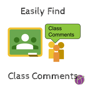 Find Class Comments in Google Classroom