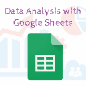 Data Analysis with Google Sheets