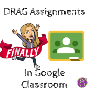 FINALLY! Dragging Assignments in Google Classroom