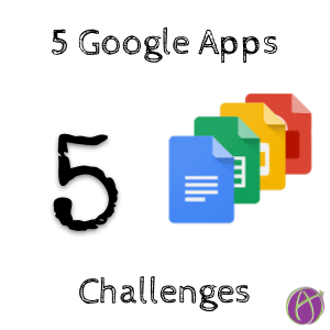Updated 5 Google Apps Challenges