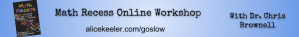Math Recess Online WOrkshop
