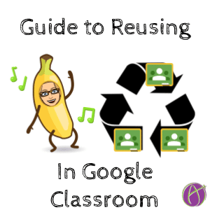 Google Classroom: A Guide to Reusing Old Assignments
