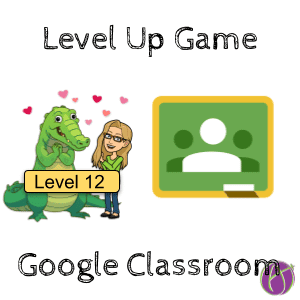 Google Classroom Level Up Game