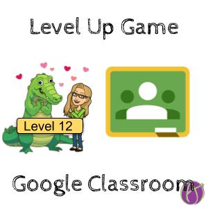 Google Classroom Level Up Game
