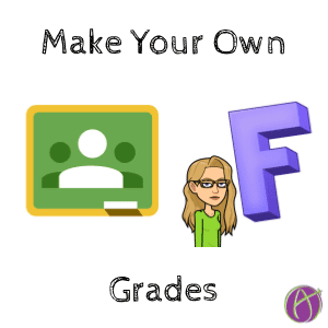 Google Classroom: Make Your OWN Grades