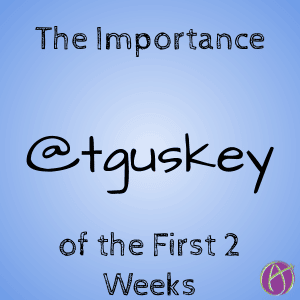 The First 2 Weeks by @tguskey