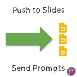 Push to Slides Send Prompts