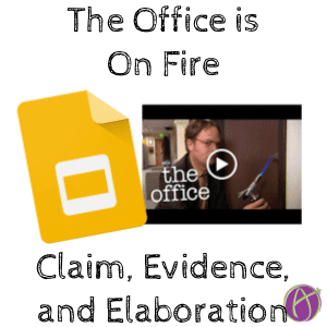 The Office is on Fire – Claim, Evidence, and Elaboration