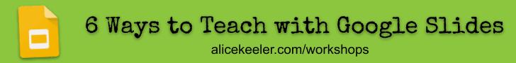 6 Ways to Teach with Google Slides ONline workshop