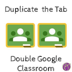 Duplicate the tab in Google Classroom