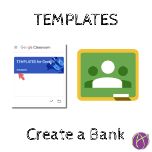 Templates in Google Classroom