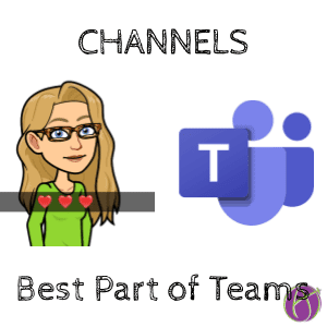 Channels are the best part of Microsoft Teams