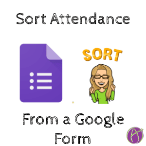 Sort Attendance From a Google Form