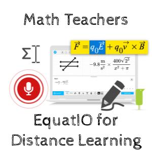 Math Teachers EquatIO for Distance Learning