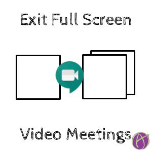 Exit Full Screen Video Meetings