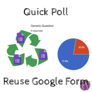 Quick Poll Reuse Google Form with Alice Keeler