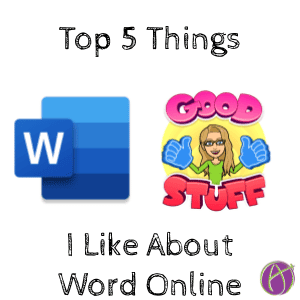 My Top 5 Things I Like About Word Online