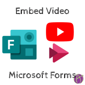 Embed Video into Microsoft Forms
