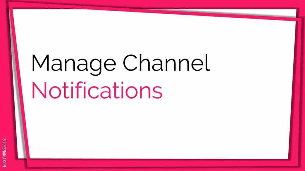 Manage channel notifications