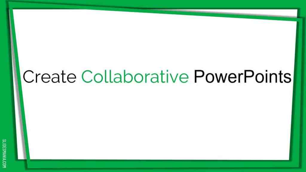 Create collaborative PowerPOints