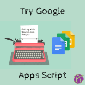 Kick Your Teaching Efficiency Up a Notch with Google Apps Script