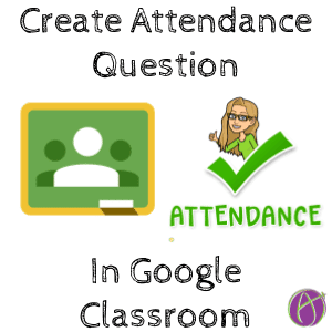 Google Classroom: Create an Attendance Check In and Schedule It