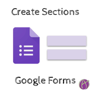 Google Forms: Adding Sections
