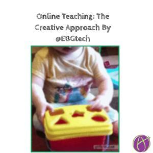 Online Teaching: The Creative Approach By @EBGtech