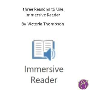 Three Reasons to Use Immersive Reader by @VictoriaTheTech