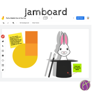 Google Jamboard: Pull a Rabbit Out of the Hat