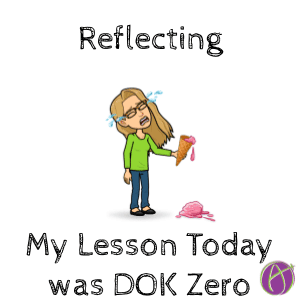 DOK 0: Reflecting on My Lesson Today