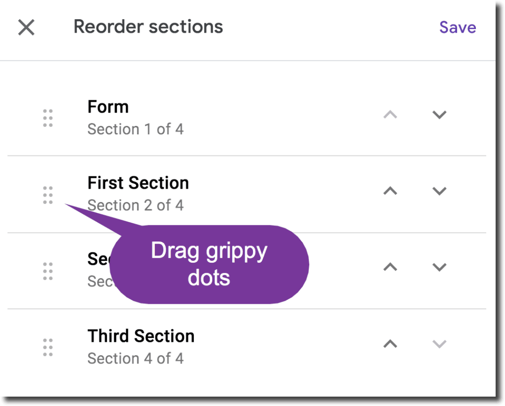 """use the grippy dots """"6 dots on the left"""" to drag sections on your google form"""