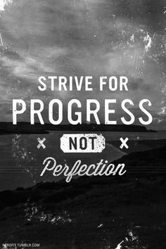 strive for progress...