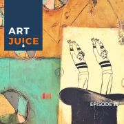 Art Juice podcast Episode 31