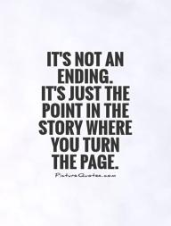 its-not-an-ending-its-just-the-point-in-the-story-where-you-turn-the-page-quote-1