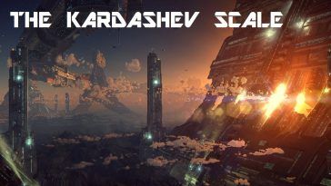 The Kardashev Scale – Type I, II, III, IV & V Civilization