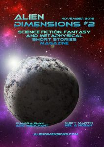 Alien Dimensions Issue 2 Science Fiction Fantasy and Metaphysical Short Stories Magazine Monthly