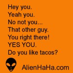 Funny Quotes from Alien HaHa 112-121