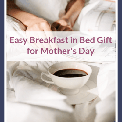 Easy Breakfast in Bed Gift for Mother's Day