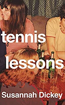 Tennis Lessons by Susannah Dickey: Growing pains