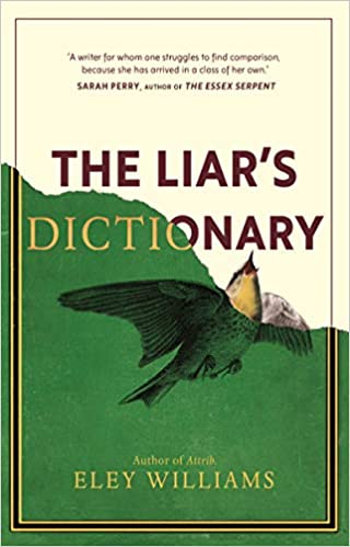 The Liar's Dictionary by Eley Williams: 'The action of telling lies in an artful way'