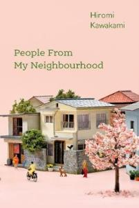 Cover image for People From My Neighbourhood by Hiromi Kawakami