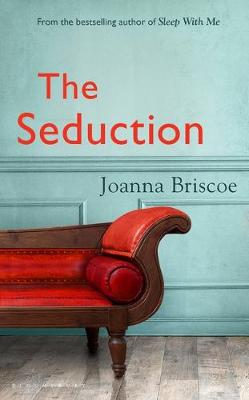 The Seduction by Joanna Briscoe: Manipulation, obsession and dark secrets